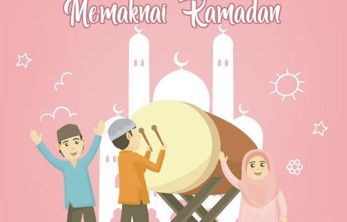 Mengajarkan Anak Memaknai Ramadan Sejak Dini