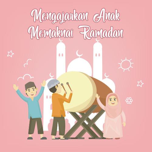 Mengajarkan-Anak-Memaknai-Ramadan-Sejak-Dini