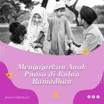 Mengajarkan Anak Puasa di Bulan Ramadhan