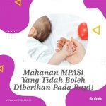 Makanan MPASI Yang Tidak Boleh Diberikan Pada Bayi!